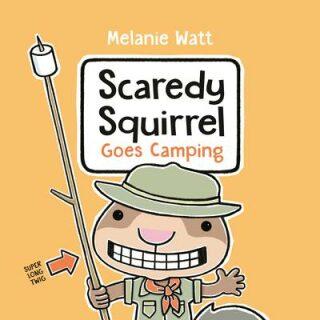 Scaredy Squirrel Goes Camping - Watt Melanie