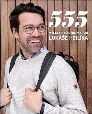 555 – Výlety s Gastromapou Lukáše Hejlíka - Lukáš Hejlík