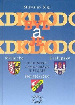 Kdo byl a je kdo - Mělnicko, Kralupsko, Neratovicko (defektní) - Miroslav Sígl