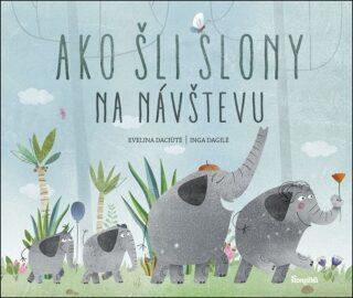 Ako šli slony na návštevu (slovensky) - Inga Dagile Evelina