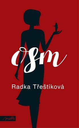 Osm (brož.) - Radka Třeštíková