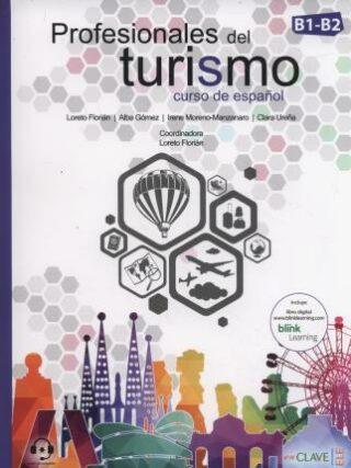 Profesionales del turismo: Libro del alumno + Cuaderno de actividades + audio descargable (B1-B2) - Loreto Florián