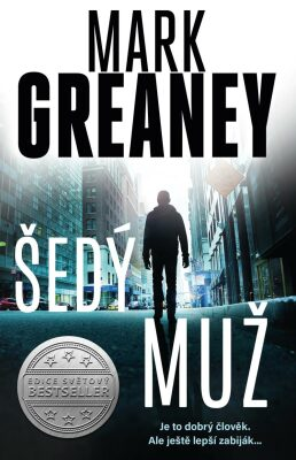 Šedý muž - Mark Greaney