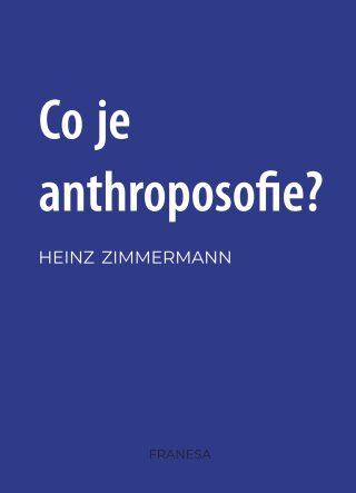 Co je anthroposofie? - Zimmermann Heinz