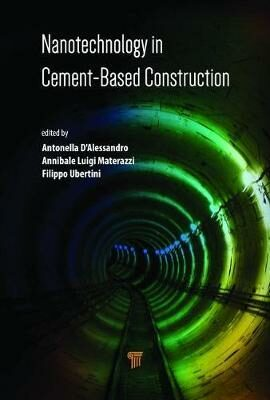 Nanotechnology in Cement-Based Construction - D'Alessandro Antonella