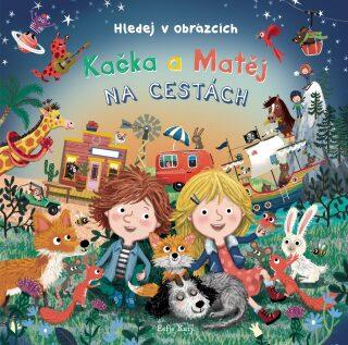 Kačka a Matěj na cestách - Eefje Kuijl
