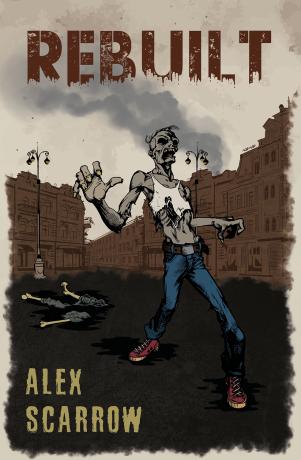 Rebuilt - Alex Scarrow