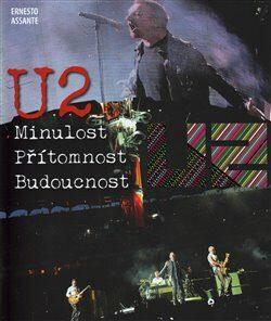 U2 - Minulost, přítomnost, budoucnost - Ernesto Assante