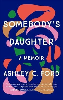 Somebody´s Daughter : ´A writer for the ages´ - Glennon Doyle - Ford Ashley C.