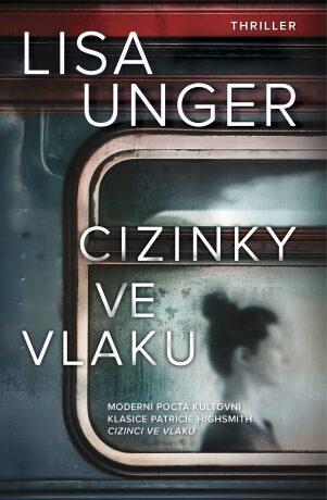 Cizinky ve vlaku - Lisa Unger