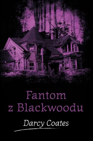 Fantom z Blackwoodu - Darcy Coates