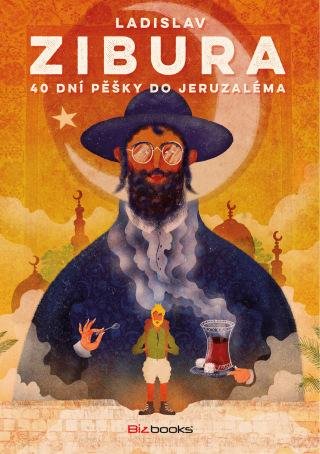 40 dní pěšky do Jeruzaléma - Ladislav Zibura - e-kniha
