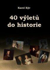 40 výletů do historie - Karel Kýr