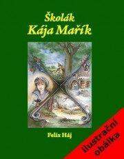 Školák Kája Mařík 5. až 7. díl - Felix Háj