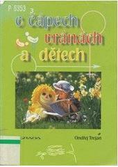 O čápech, vránách a dětech - Ondřej Trojan
