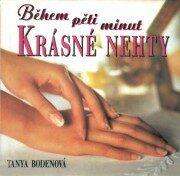Krásné nehty  Během pěti min. - Tanya Bodenová