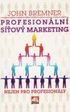 Profesionální síťový marketing - John Bremner