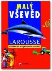 Malý vševěd - obrázková encyklopedie pro děti - Pierre Larousse