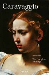 Caravaggio. The Complete Works - Prof. Dr. Sebastian Schätze
