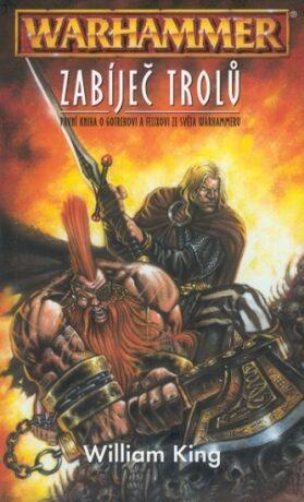 Warhammer Zabíječ trolů - William King