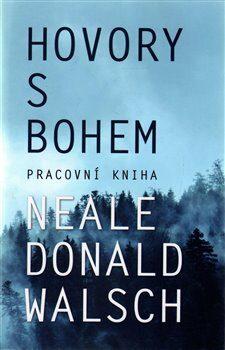 Hovory s Bohem-pracovní kniha - Neale Donald Walsch