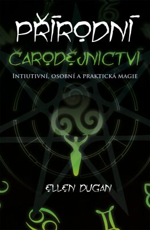 Přírodní čarodějnictví - Ellen Dugan