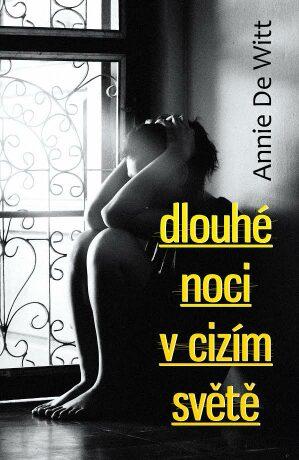 Dlouhé noci v cizím světě - Annie DeWitt