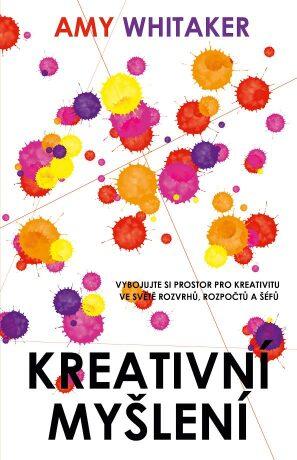 Kreativní myšlení - Amy Whitaker