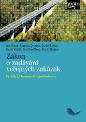 Zákon o zadávání veřejných zakázek - Praktický komentář s judikaturou - Ivo Macek