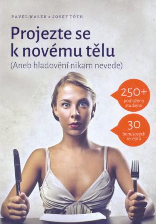 Projezte se k novému tělu - Pavel Walek, Josef Tóth