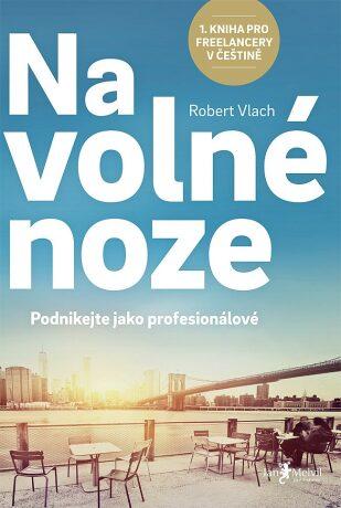 Na volné noze - Robert Vlach