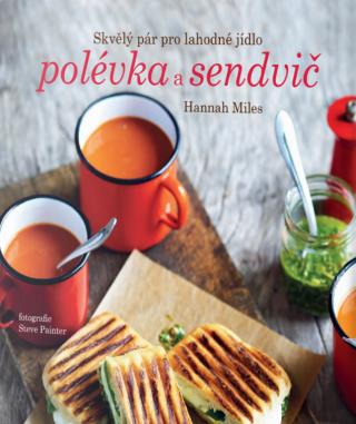 Polévka a sendvič - Hannah Milesová