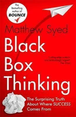 Black Box Thinking - Matthew Syed