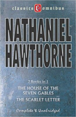 The House of the Seven Gables & the Scarlet Letter (2 Books in 1) - Nathaniel Hawthorne