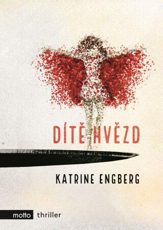 Dítě hvězd - Katrine Engberg