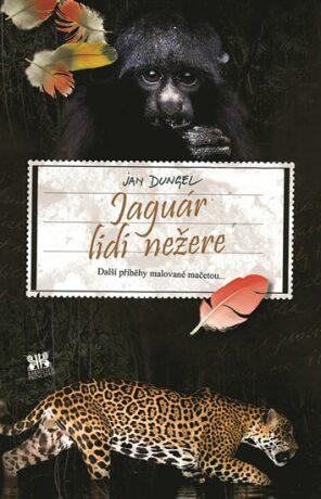 Jaguár lidi nežere - Jan Dungel
