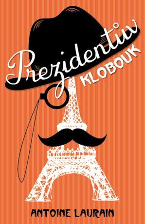Prezidentův klobouk - Antoine Laurain