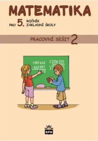 Matematika pro 5. ročník základní školy - Pracovní sešit 2 - Ivana Vacková