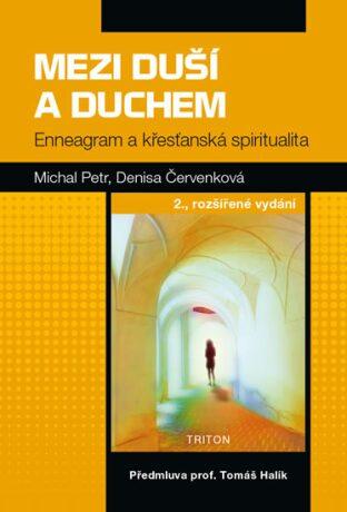 Mezi duší a Duchem - Denisa Červenková, Michal Petr