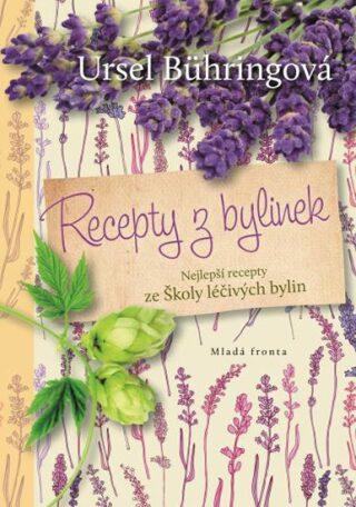 Recepty z bylinek - Ursel Bühringová