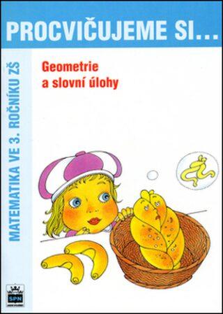 Procvičujeme si...Geometrie a slovní úlohy (3.ročník) - Michaela Kaslová