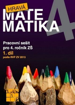 Hravá matematika 4 - pracovní sešit 1.díl - Eva Hrubčová