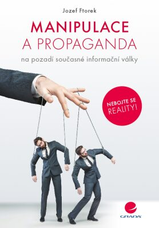 Manipulace a propaganda - Jozef Ftorek