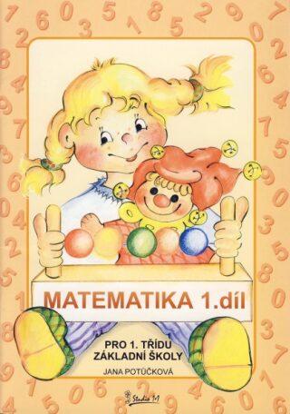 Matematika pro 1. ročník základní školy (1. díl) - Jana Potůčková