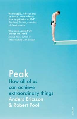 Peak : How All of Us Can Achieve Extraordinary Things - Ericsson Andrew