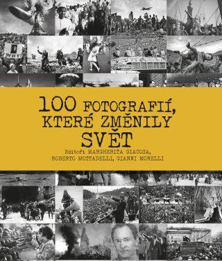 100 fotografií, které změnily svět - Kolektiv
