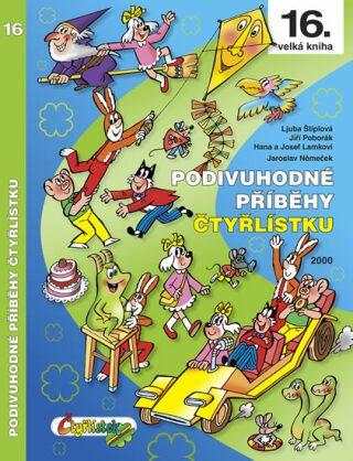 Podivuhodné příběhy Čtyřlístku 16. kniha - Kolektiv