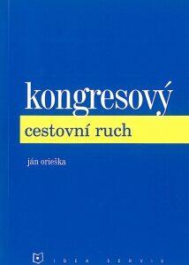 Kongresový cestovní ruch - Orieška J.