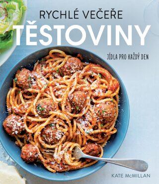 Rychlé večeře: těstoviny - Kate McMillanová