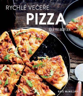 Rychlé večeře: pizza - Kate McMillanová